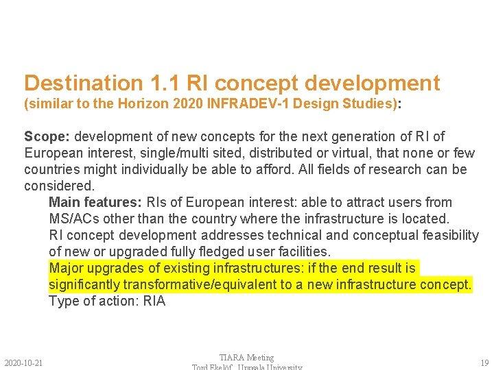 Destination 1. 1 RI concept development (similar to the Horizon 2020 INFRADEV-1 Design Studies):