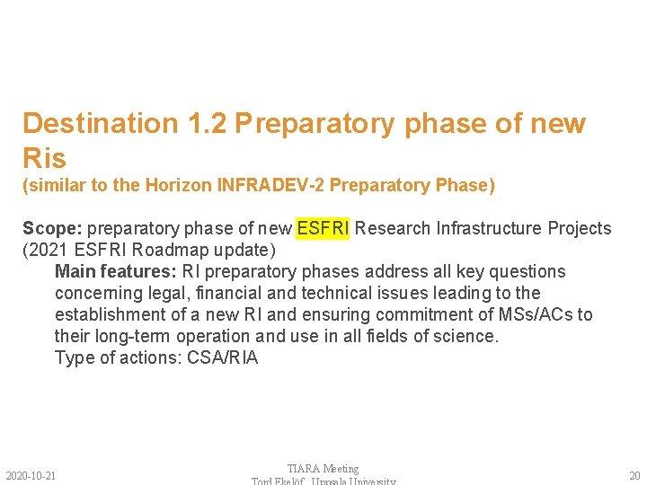 Destination 1. 2 Preparatory phase of new Ris (similar to the Horizon INFRADEV-2 Preparatory