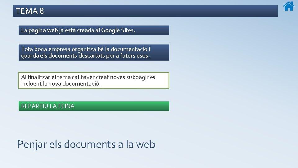 TEMA 8 La pàgina web ja està creada al Google Sites. Tota bona empresa