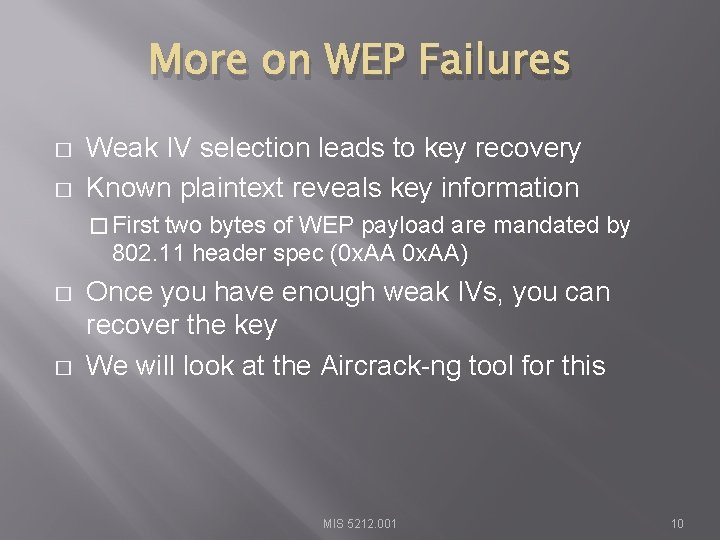More on WEP Failures � � Weak IV selection leads to key recovery Known