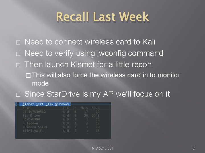 Recall Last Week � � � Need to connect wireless card to Kali Need