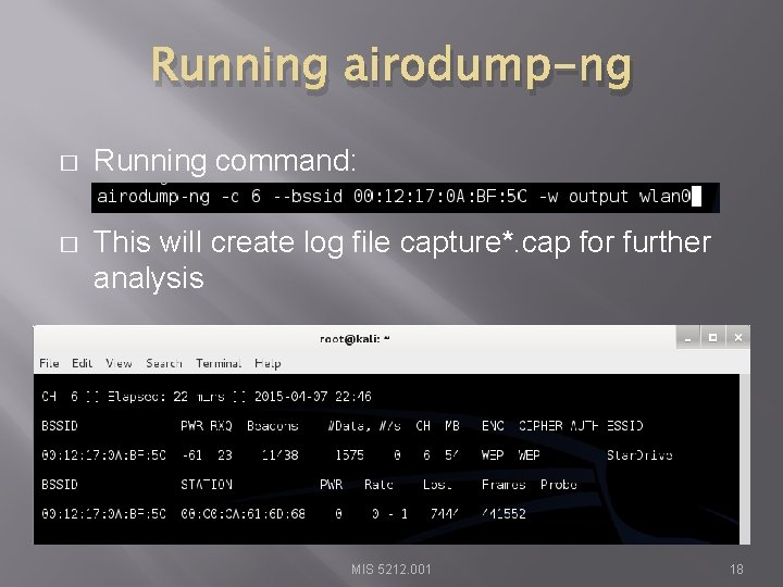 Running airodump-ng � Running command: � This will create log file capture*. cap for