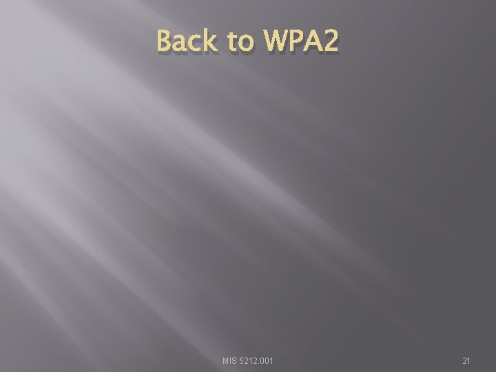 Back to WPA 2 MIS 5212. 001 21