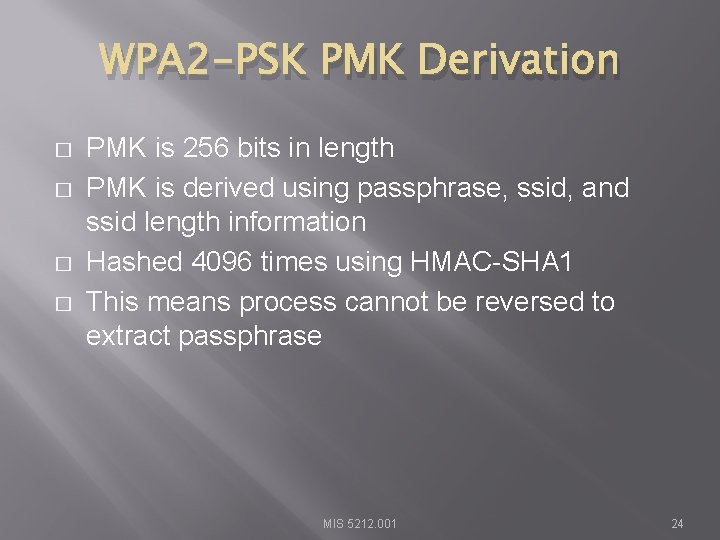 WPA 2 -PSK PMK Derivation � � PMK is 256 bits in length PMK