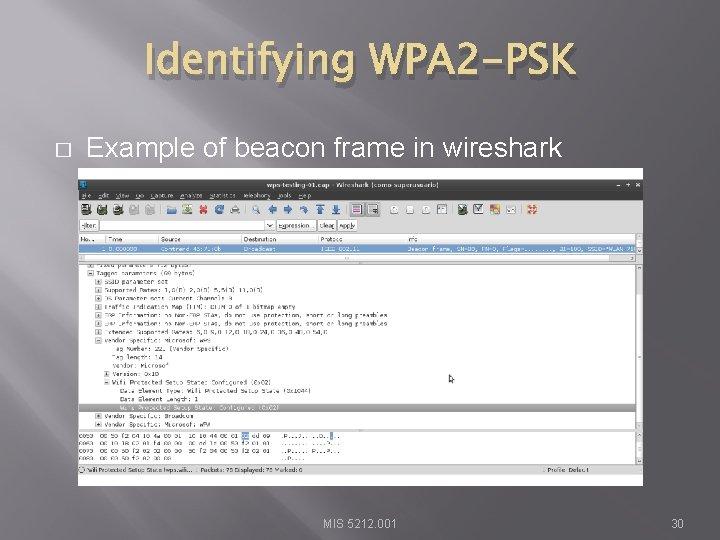 Identifying WPA 2 -PSK � Example of beacon frame in wireshark MIS 5212. 001