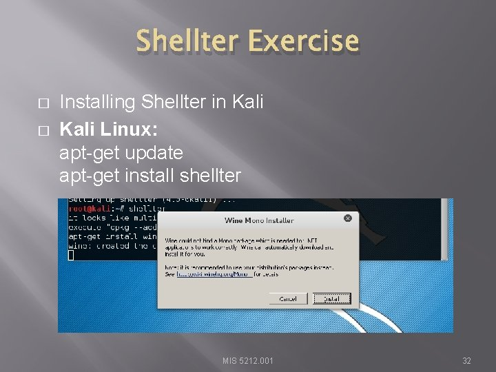 Shellter Exercise � � Installing Shellter in Kali Linux: apt-get update apt-get install shellter