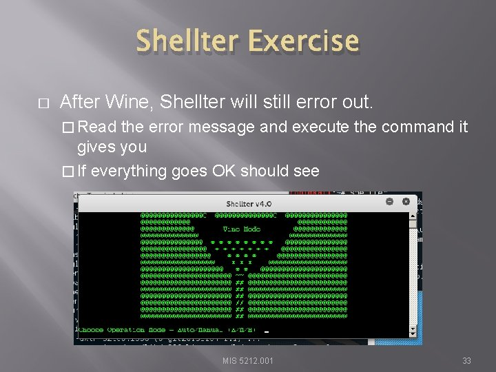 Shellter Exercise � After Wine, Shellter will still error out. � Read the error