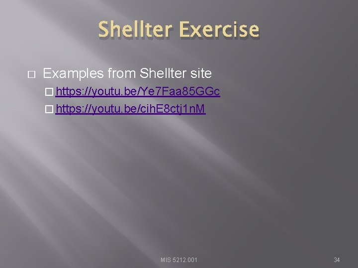 Shellter Exercise � Examples from Shellter site � https: //youtu. be/Ye 7 Faa 85