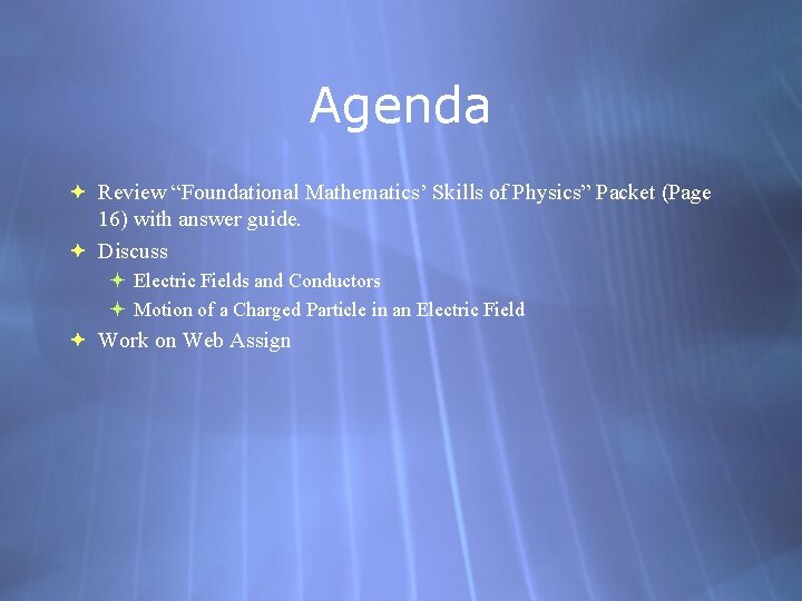 """Agenda Review """"Foundational Mathematics' Skills of Physics"""" Packet (Page 16) with answer guide. Discuss"""