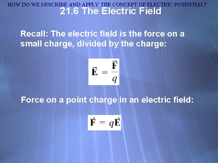 HOW DO WE DESCRIBE AND APPLY THE CONCEPT OF ELECTRIC POTENTIAL? 21. 6 The