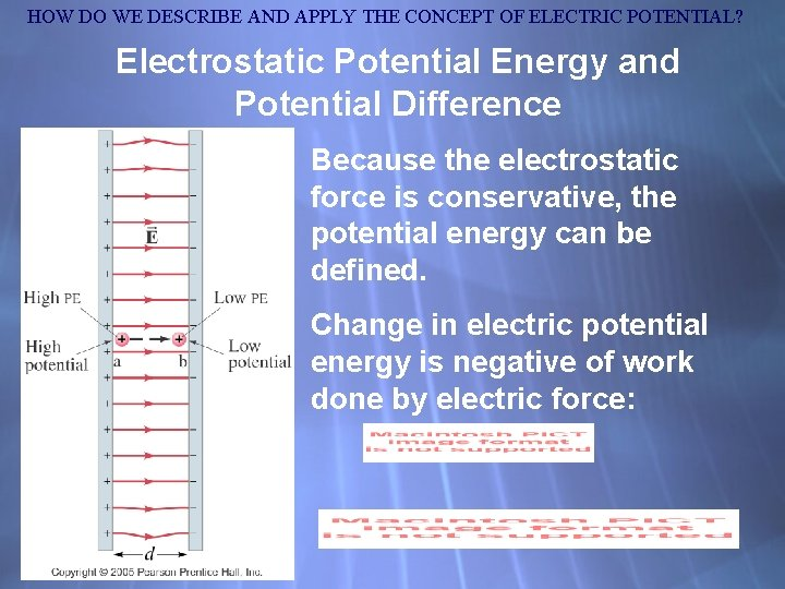 HOW DO WE DESCRIBE AND APPLY THE CONCEPT OF ELECTRIC POTENTIAL? Electrostatic Potential Energy