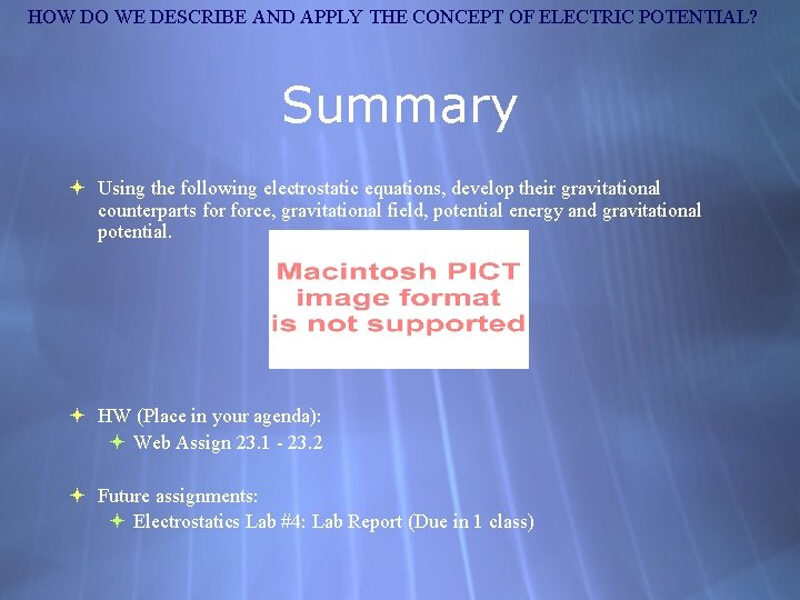 HOW DO WE DESCRIBE AND APPLY THE CONCEPT OF ELECTRIC POTENTIAL? Summary Using the