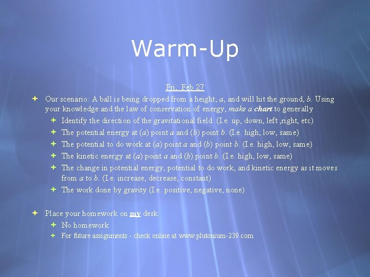 Warm-Up Fri, Feb 27 Our scenario: A ball is being dropped from a height,