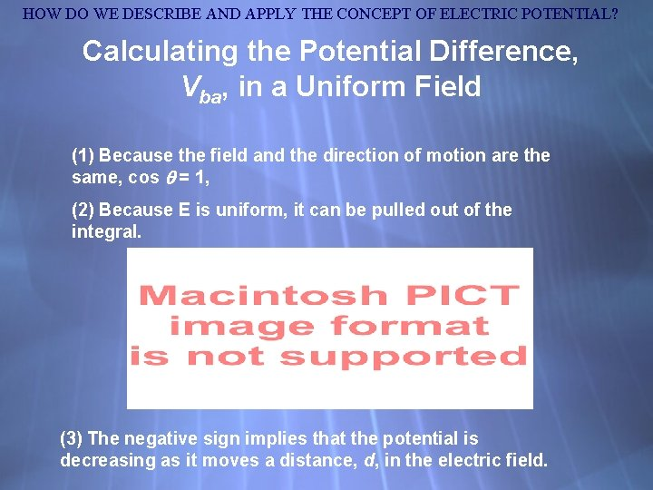 HOW DO WE DESCRIBE AND APPLY THE CONCEPT OF ELECTRIC POTENTIAL? Calculating the Potential