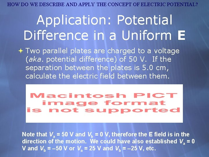 HOW DO WE DESCRIBE AND APPLY THE CONCEPT OF ELECTRIC POTENTIAL? Application: Potential Difference