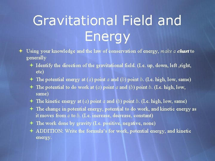 Gravitational Field and Energy Using your knowledge and the law of conservation of energy,