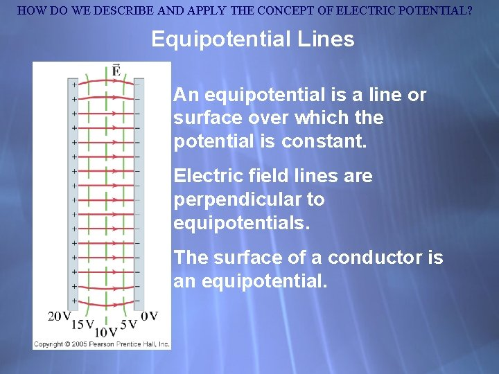HOW DO WE DESCRIBE AND APPLY THE CONCEPT OF ELECTRIC POTENTIAL? Equipotential Lines An
