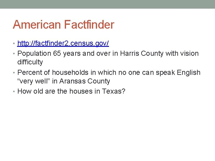 American Factfinder • http: //factfinder 2. census. gov/ • Population 65 years and over