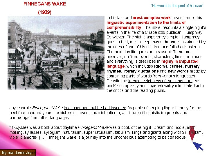 """FINNEGANS WAKE """"He would be the poet of his race"""" (1939) In his last"""