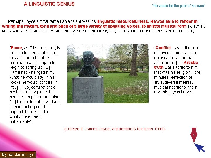 """A LINGUISTIC GENIUS """"He would be the poet of his race"""" Perhaps Joyce's most"""