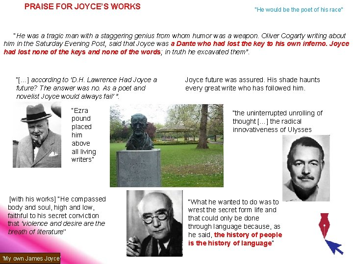 """PRAISE FOR JOYCE'S WORKS """"He would be the poet of his race"""" """"He was"""