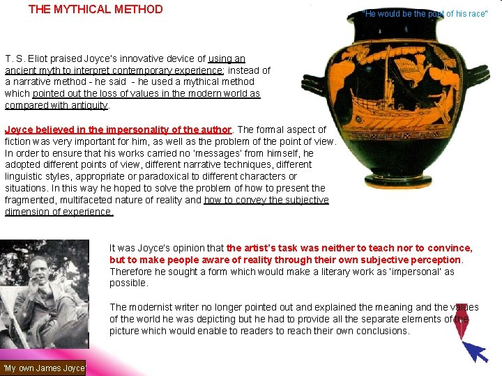 """THE MYTHICAL METHOD """"He would be the poet of his race"""" T. S. Eliot"""