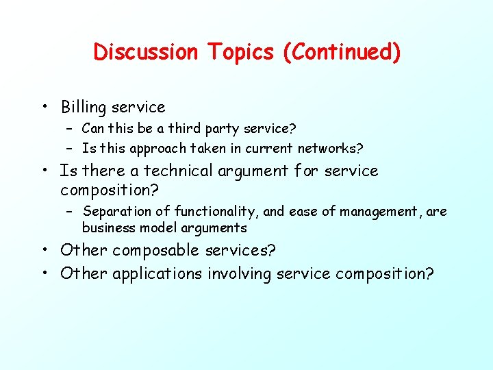 Discussion Topics (Continued) • Billing service – Can this be a third party service?