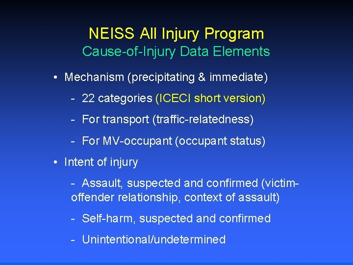NEISS All Injury Program Cause-of-Injury Data Elements • Mechanism (precipitating & immediate) - 22
