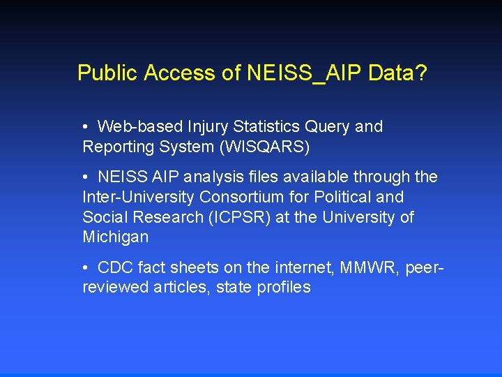 Public Access of NEISS_AIP Data? • Web-based Injury Statistics Query and Reporting System (WISQARS)