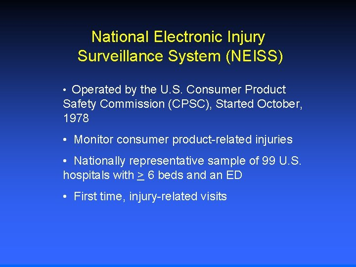 National Electronic Injury Surveillance System (NEISS) • Operated by the U. S. Consumer Product