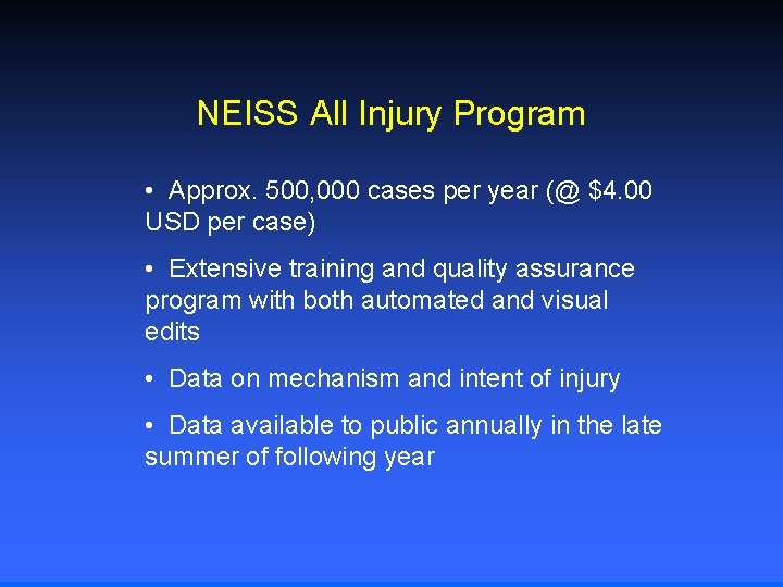 NEISS All Injury Program • Approx. 500, 000 cases per year (@ $4. 00