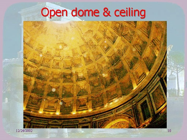 Open dome & ceiling 12/24/2002 10