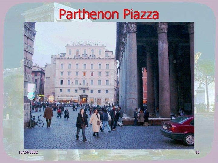 Parthenon Piazza 12/24/2002 16
