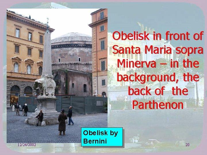 Obelisk in front of Santa Maria sopra Minerva – in the background, the back