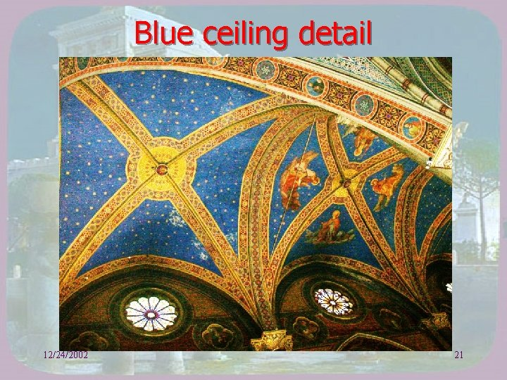 Blue ceiling detail 12/24/2002 21