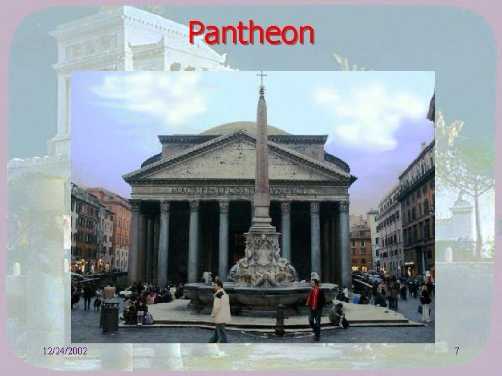 Pantheon 12/24/2002 7