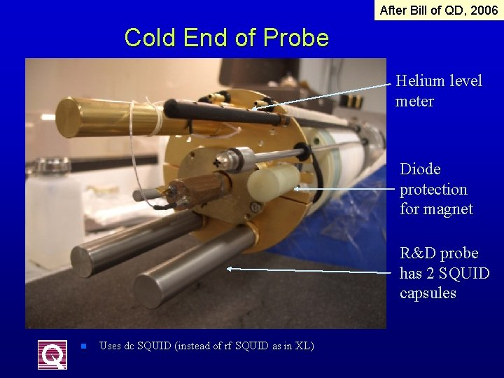 After Bill of QD, 2006 Cold End of Probe Helium level meter Diode protection