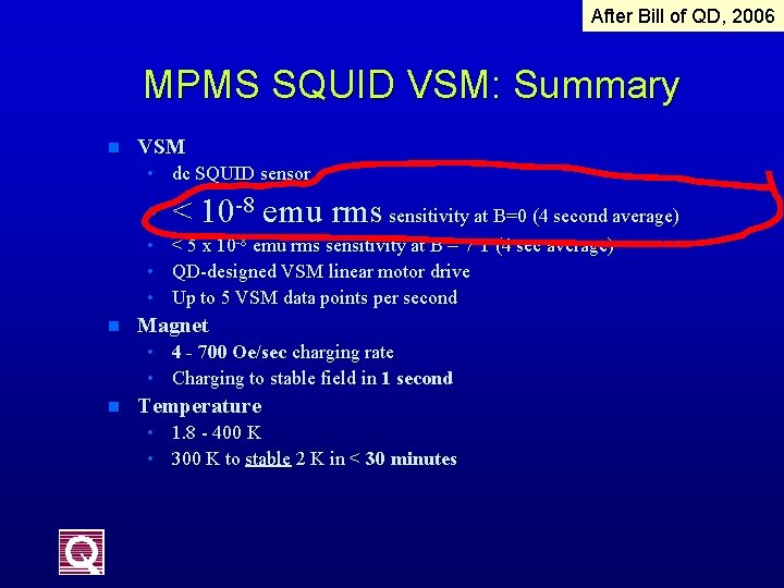 After Bill of QD, 2006 MPMS SQUID VSM: Summary n VSM • dc SQUID