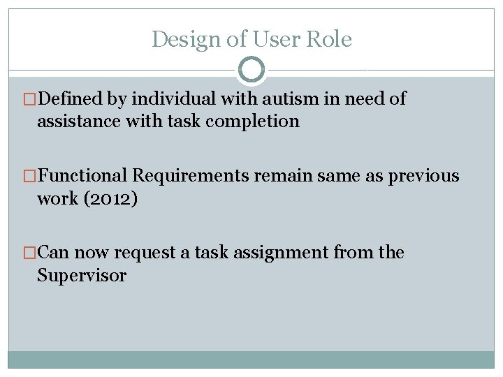 Design of User Role �Defined by individual with autism in need of assistance with