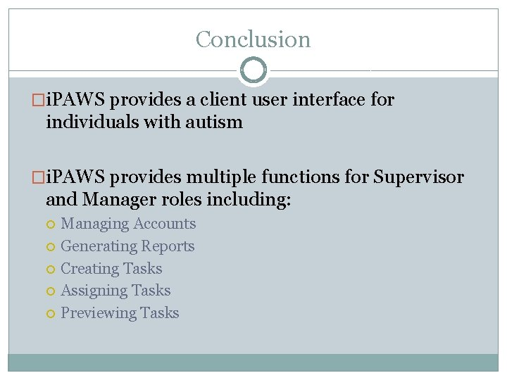 Conclusion �i. PAWS provides a client user interface for individuals with autism �i. PAWS