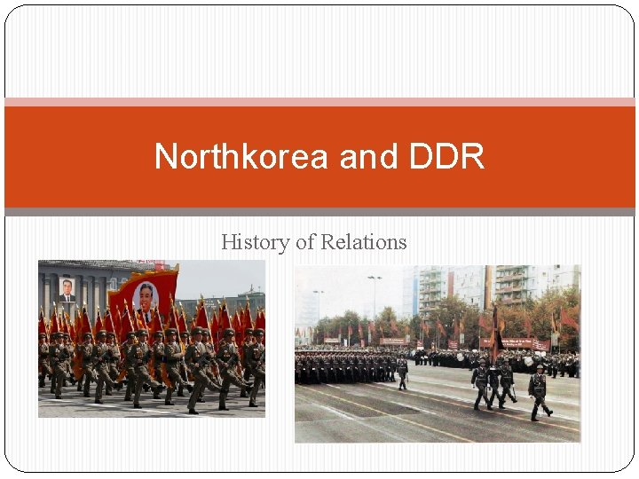 Northkorea and DDR History of Relations