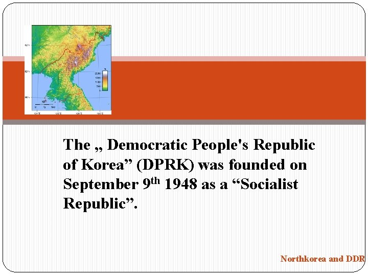 "The "" Democratic People's Republic of Korea"" (DPRK) was founded on September 9 th"