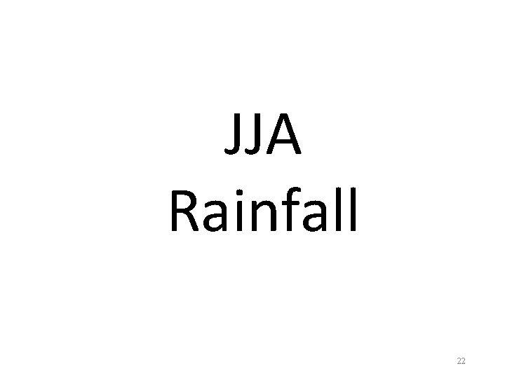 JJA Rainfall 22