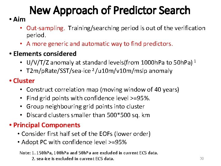 • Aim New Approach of Predictor Search • Out-sampling. Training/searching period is out