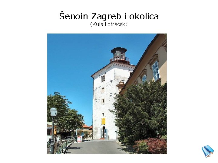 Šenoin Zagreb i okolica (Kula Lotršćak)