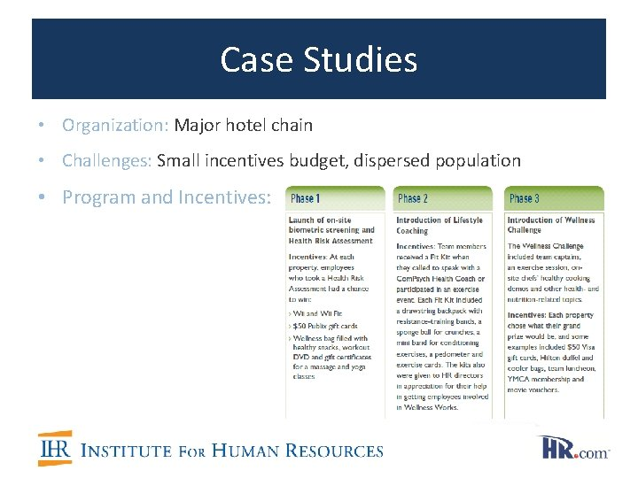 Case Studies • Organization: Major hotel chain • Challenges: Small incentives budget, dispersed population