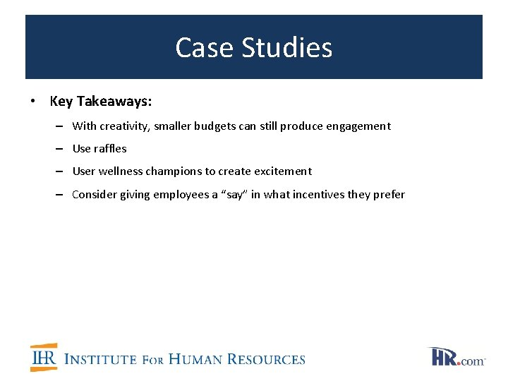 Case Studies • Key Takeaways: – With creativity, smaller budgets can still produce engagement