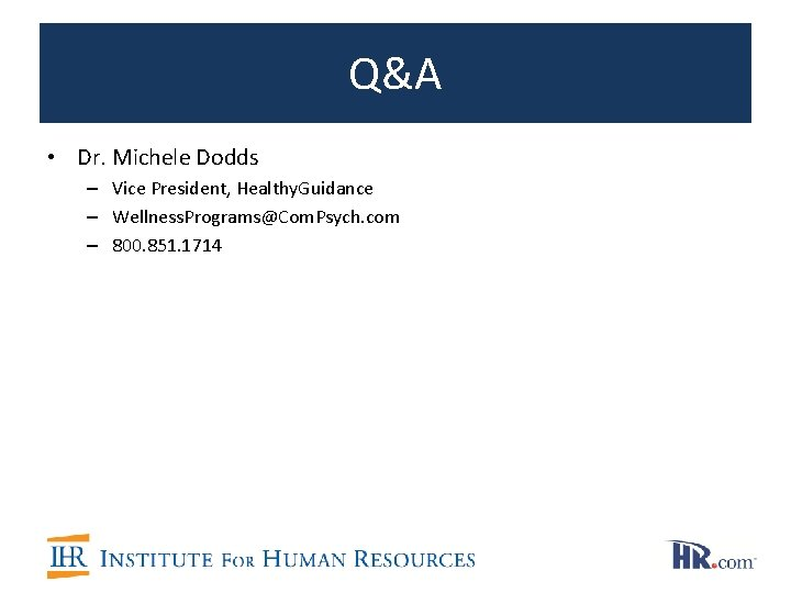 Q&A • Dr. Michele Dodds – Vice President, Healthy. Guidance – Wellness. Programs@Com. Psych.