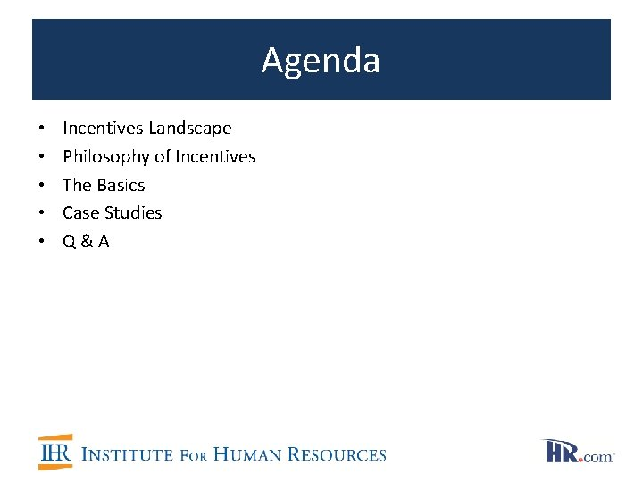 Agenda • • • Incentives Landscape Philosophy of Incentives The Basics Case Studies Q&A