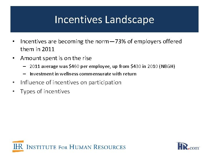 Incentives Landscape • Incentives are becoming the norm— 73% of employers offered them in